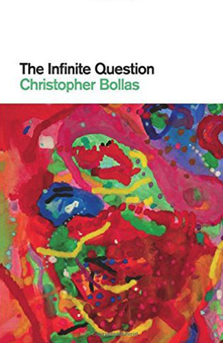 The Infinite Question by Christopher Bollas