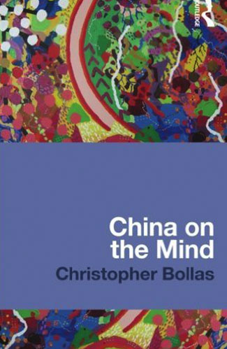 Chine on the Mind by Christopher Bollas