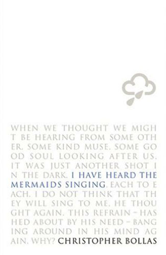 I Have Heard The Mermaids Singing by Christopher Bollas